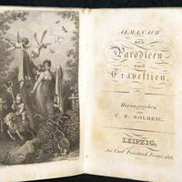 Almanach der Parodieen und Travestien [auf 1816, 1817]. Hrsg. Carl Friedrich Solbrig.<br /><br /> <br /><br /> 1818. Hrsg. Gottfried Günther Röller. Zweyter Almanach