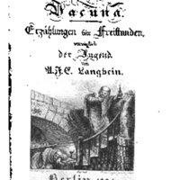 Langbein, A[ugust] Fr[iedrich] E[rnst]: Vacuna. Erzählungen für Freistunden, vorzüglich der Jugend.