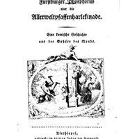 Wöllner, Johann Christoph von: Fürstbürger Phosphorus oder die Allerweltpfaffenharlekinade. Eine komische Geschichte aus der Sphäre des Mondes. Neueste Auflage.