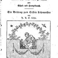 Löhr [Loehr], J[ohann] A[ndreas] Chr[istian] [Pseud. J. C. F. Müller, Karl Friedrich Schmidt]: Wohlfeiles ABC- und Lesebuch, nebst einer Anweisung für den ersten Leseunterricht. Zum Schul- und Hausgebrauch. Neu hrsg. von Karl Ferd. Bräunig. 3. verm. u. umgearb., einzig rechtm. Ausg.